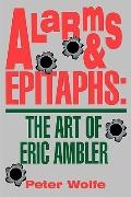 Alarms and Epitaphs The Art of Eric Ambler