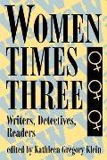 Women Times Three Writers, Detectives, Readers