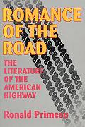 Romance of the Road The Literature of the American Highway