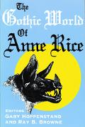 Gothic World of Anne Rice
