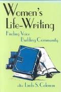 Women's Life-Writing Finding Voice/Building Community