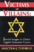 Victims or Villains Jewish Images in Classic English Detective Fiction