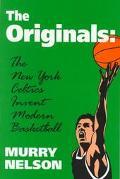 Originals The New York Celtics Invent Modern Basketball