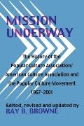 Mission Underway The History of the Popular Culture Association/American Culture...