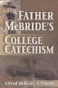 Father McBride's College Catechism Forging Faith on College Campuses