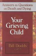 Your Grieving Child Answers on Death and Dying
