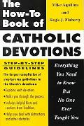 How-To Book of Catholic Devotions Everything You Need to Know but No One Ever Taught You