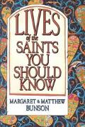 Lives of the Saints You Should Know