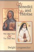 St. Benedict and St. Therese The Little Rule & the Little Way