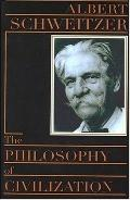 Philosophy of Civilization Part I, the Decay and the Restoration of Civilization  Part Ii, C...