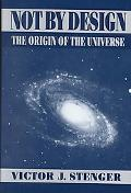 Not by Design The Origin of the Universe
