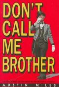 Don't Call Me Brother A Ringmaster's Escape from the Pentecostal Church