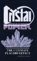 Crystal Power The Ultimate Placebo Effect