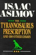 Tyrannosaurus Prescription And 100 Other Essays