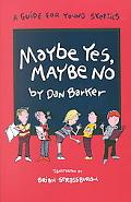 Maybe Yes, Maybe No A Guide for Young Skeptics
