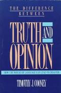 Difference Between Truth and Opinion How the Misuse of Language Can Lead to Disaster