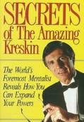 Secrets of the Amazing Kreskin The World's Foremost Mentalist Reveals How You Can Expand You...