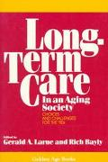 Long-Term Care in an Aging Society Choices and Challenges for the '90s