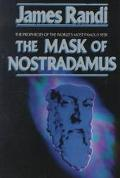 Mask of Nostradamus The Prophecies of the World's Most Famous Seer
