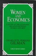 Woman and Economics A Study of the Economic Relation Between Women and Men