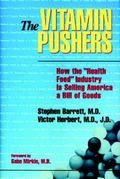 Vitamin Pushers How the