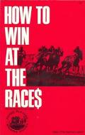 How to Win at the Races Education of a Horseplayer