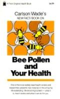 Bee Pollen and Your Health - Carlson Wade - Paperback - REPRINT