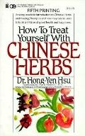 How to Treat Yourself with Chinese Herbs - Hong-Yen Hsu