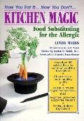 Kitchen Magic: Food Substituting for the Allergic - Linda Weiss - Paperback