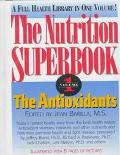 Nutrition Superbook: The Antioxidants, Vol. 1