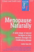 Menopause Naturally A Wide Range of Natural Therapies to Help Women Through This Challenging...