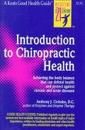Introduction to Chiropractic Health: Achieving the Body Balance That Can Defend Health and P...