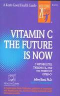 Vitamin C The Future Is Now