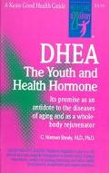 Dhea The Youth and Health Hormone  Its Promise As an Antidote to the Diseases of Aging and A...