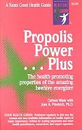 Propolis Power Plus The Health-Promoting Properties of the Amazing Beehive Energizer