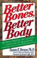 Better Bones, Better Body