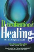 Detoxification and Healing The Key to Optimal Health