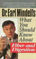 What You Should Know about Fiber and Digestion - Earl L. Mindell - Paperback