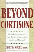 Beyond Cortisone: Herbal Alternatives for Inflammation - Martha Moore - Paperback
