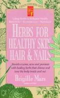 Herbs for Healthy Skin, Hair & Nails: Banish Eczema, Acne and Psoriasis with Healing Herbs T...