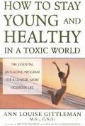 How to Stay Young and Healthy in a Toxic World