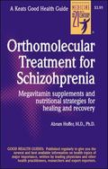 Orthmolecular Treatment for Schizophrenia Megavitamin Supplements and Nutritional Strategies...
