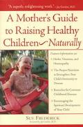 Mother's Guide to Raising Healthy Children Naturally