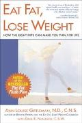 Eat Fat, Lose Weight The Right Fats Can Make You Thin for Life