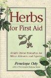 Herbs for First Aid: Simple Home Remedies for Minor Ailments and Injuries (A Keats good herb...