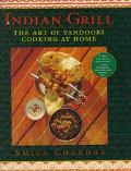 Indian Grill The Art of Tandoori Cooking at Home