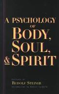 Psychology of Body, Soul, & Spirit Anthroposophy, Psychosohy & Pneumatosophy  Twelve Lecture...