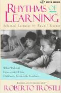 Rhythms of Learning What Waldorf Education Offers Children, Parents & Teachers