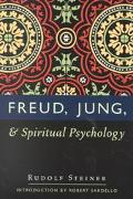 Freud, Jung, and Spiritual Psychology Five Lectures Held in Dornach and Munich Between Febru...