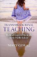 Transformational Teaching: Waldorf-Inspired Methods in the Public School